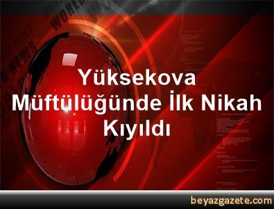 Yüksekova Müftülüğünde İlk Nikah Kıyıldı
