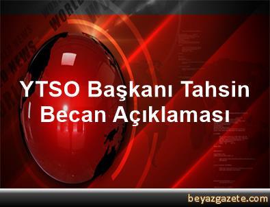 YTSO Başkanı Tahsin Becan Açıklaması