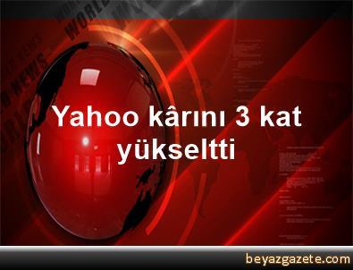 Yahoo kârını 3 kat yükseltti
