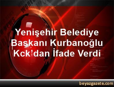 Yenişehir Belediye Başkanı Kurbanoğlu, Kck'dan İfade Verdi