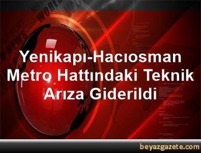 Yenikapı-Hacıosman Metro Hattındaki Teknik Arıza Giderildi
