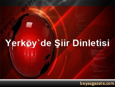 Yerköy'de Şiir Dinletisi