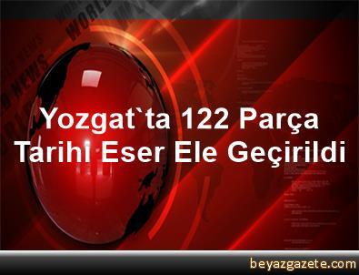 Yozgat'ta 122 Parça Tarihi Eser Ele Geçirildi