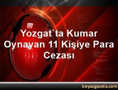 Yozgat'ta Kumar Oynayan 11 Kişiye Para Cezası
