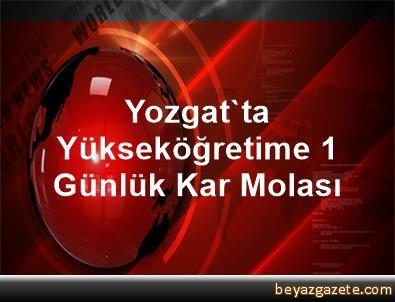 Yozgat'ta Yükseköğretime 1 Günlük Kar Molası