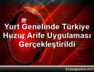 Yurt Genelinde Türkiye Huzur Arife Uygulaması Gerçekleştirildi