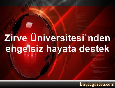 Zirve Üniversitesi'nden engelsiz hayata destek