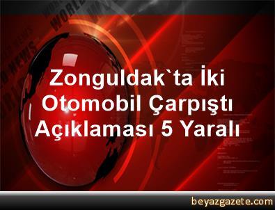 Zonguldak'ta İki Otomobil Çarpıştı Açıklaması 5 Yaralı