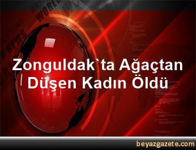 Zonguldak'ta Ağaçtan Düşen Kadın Öldü