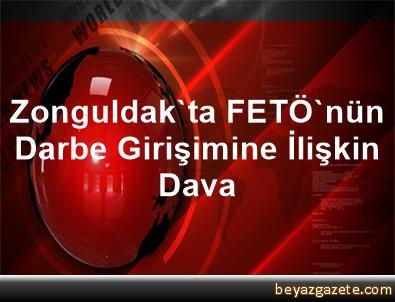 Zonguldak'ta FETÖ'nün Darbe Girişimine İlişkin Dava