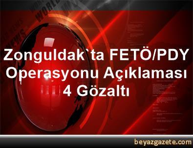Zonguldak'ta FETÖ/PDY Operasyonu Açıklaması 4 Gözaltı