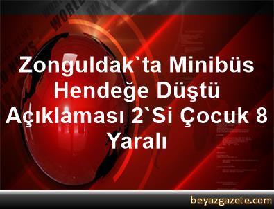 Zonguldak'ta Minibüs Hendeğe Düştü Açıklaması 2'Si Çocuk 8 Yaralı