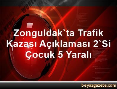 Zonguldak'ta Trafik Kazası Açıklaması 2'Si Çocuk 5 Yaralı