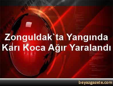 Zonguldak'ta Yangında Karı Koca Ağır Yaralandı