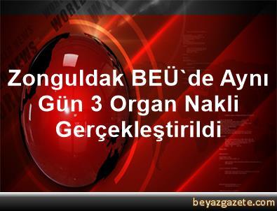 Zonguldak BEÜ'de Aynı Gün 3 Organ Nakli Gerçekleştirildi