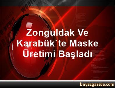 Zonguldak Ve Karabük'te Maske Üretimi Başladı