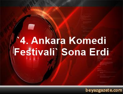 '4. Ankara Komedi Festivali' Sona Erdi