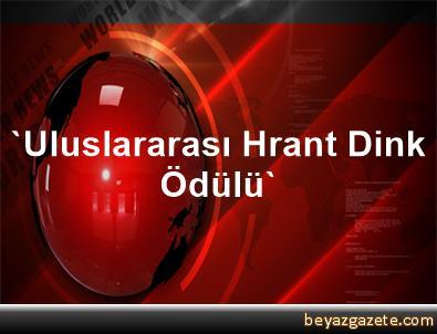 'Uluslararası Hrant Dink Ödülü'