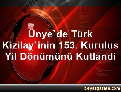 Ünye'de Türk Kizilay'inin 153. Kurulus Yil Dönümünü Kutlandi