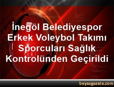 İnegöl Belediyespor Erkek Voleybol Takımı Sporcuları Sağlık Kontrolünden Geçirildi