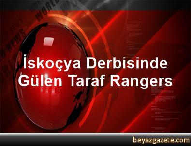 İskoçya Derbisinde Gülen Taraf Rangers