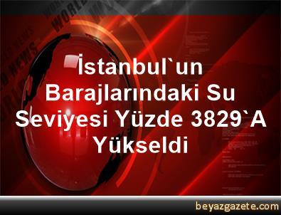 İstanbul'un Barajlarındaki Su Seviyesi Yüzde 38,29'A Yükseldi