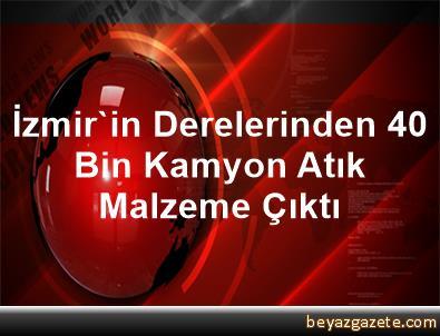 İzmir'in Derelerinden 40 Bin Kamyon Atık Malzeme Çıktı