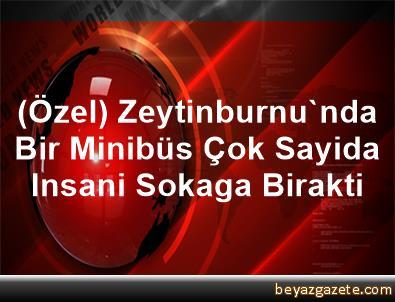 (Özel) Zeytinburnu'nda Bir Minibüs Çok Sayida Insani Sokaga Birakti