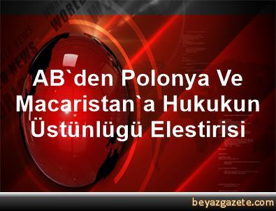 AB'den Polonya Ve Macaristan'a Hukukun Üstünlügü Elestirisi