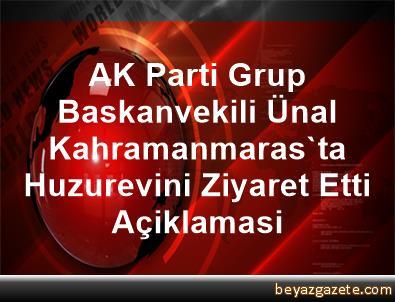 AK Parti Grup Baskanvekili Ünal, Kahramanmaras'ta Huzurevini Ziyaret Etti Açiklamasi