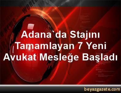Adana'da Stajını Tamamlayan 7 Yeni Avukat Mesleğe Başladı