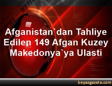 Afganistan'dan Tahliye Edilen 149 Afgan Kuzey Makedonya'ya Ulasti