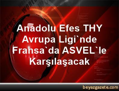 Anadolu Efes, THY Avrupa Ligi'nde Fransa'da ASVEL'le Karşılaşacak