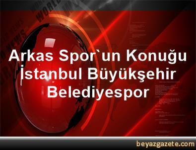 Arkas Spor'un Konuğu İstanbul Büyükşehir Belediyespor