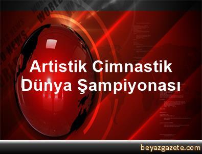 Artistik Cimnastik Dünya Şampiyonası