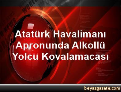Atatürk Havalimanı Apronunda Alkollü Yolcu Kovalamacası