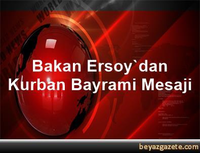 Bakan Ersoy'dan Kurban Bayrami Mesaji