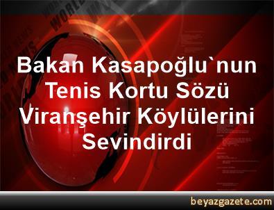 Bakan Kasapoğlu'nun Tenis Kortu Sözü Viranşehir Köylülerini Sevindirdi