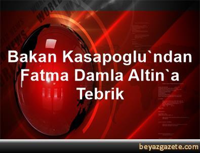 Bakan Kasapoglu'ndan Fatma Damla Altin'a Tebrik