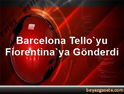 Barcelona, Tello'yu Fiorentina'ya Gönderdi
