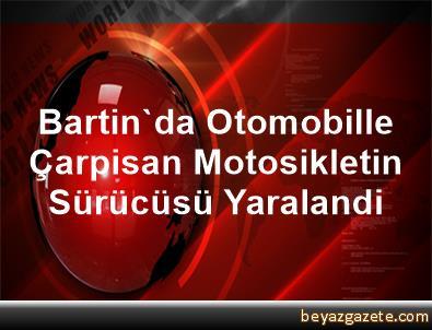 Bartin'da Otomobille Çarpisan Motosikletin Sürücüsü Yaralandi