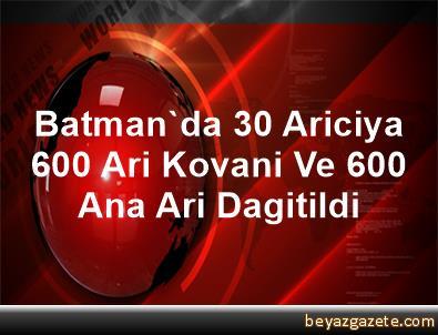 Batman'da 30 Ariciya 600 Ari Kovani Ve 600 Ana Ari Dagitildi