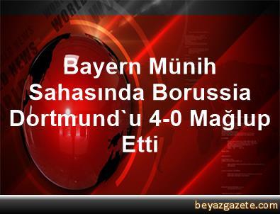 Bayern Münih, Sahasında Borussia Dortmund'u 4-0 Mağlup Etti