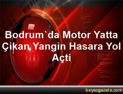 Bodrum'da Motor Yatta Çikan Yangin Hasara Yol Açti