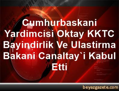 Cumhurbaskani Yardimcisi Oktay, KKTC Bayindirlik Ve Ulastirma Bakani Canaltay'i Kabul Etti