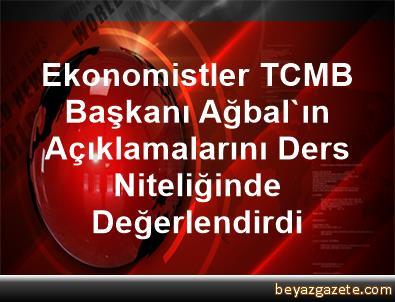 Ekonomistler, TCMB Başkanı Ağbal'ın Açıklamalarını Ders Niteliğinde Değerlendirdi
