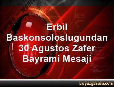 Erbil Baskonsoloslugundan 30 Agustos Zafer Bayrami Mesaji