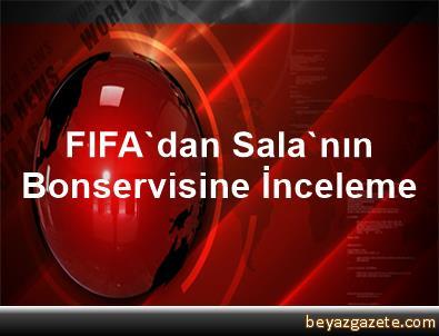 FIFA'dan Sala'nın Bonservisine İnceleme