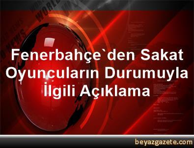 Fenerbahçe'den Sakat Oyuncuların Durumuyla İlgili Açıklama