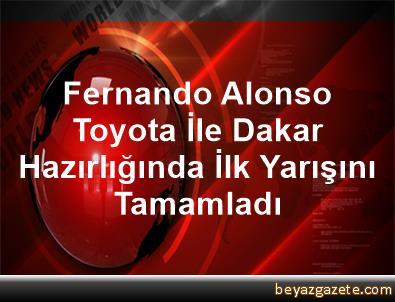 Fernando Alonso, Toyota İle Dakar Hazırlığında İlk Yarışını Tamamladı